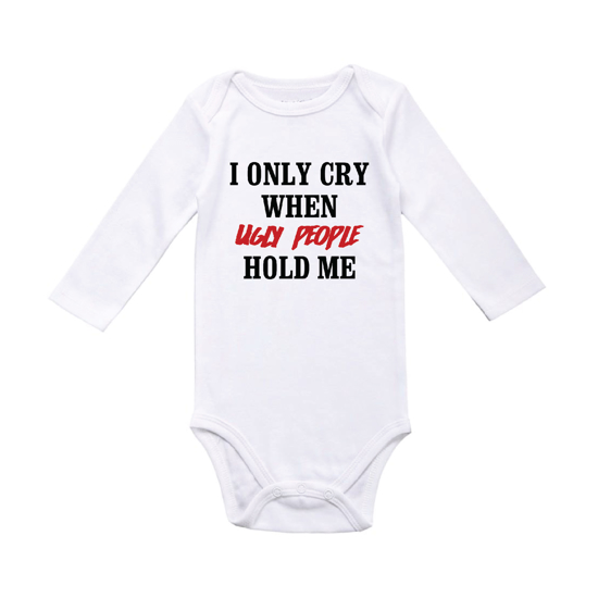 Picture of I Only Cry When Ugly People Hold Me Baby Bodysuit