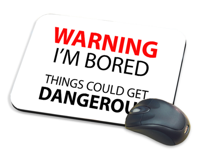Picture of Warning I'm Bored Mousepad