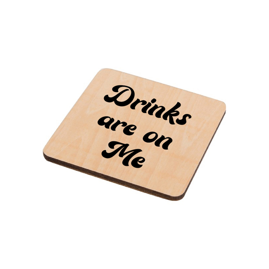 Picture of Drinks Are On Me Natural Square Coaster